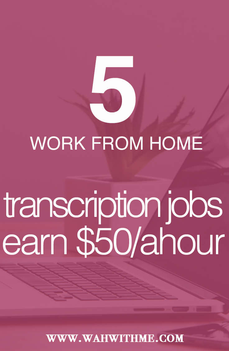5 Work At Home Transcription Companies That Pay At Least 50 Ahour Work From Home Jobs Work From Home Canada Transcription Jobs For Beginners