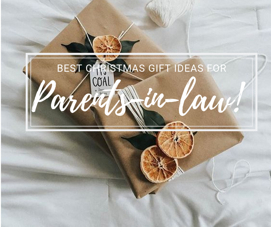 11 Special Gift Ideas For Your Parents In Law Christmas 2019
