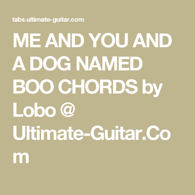 Me And You And A Dog Named Boo Chords By Lobo Ultimate Guitar