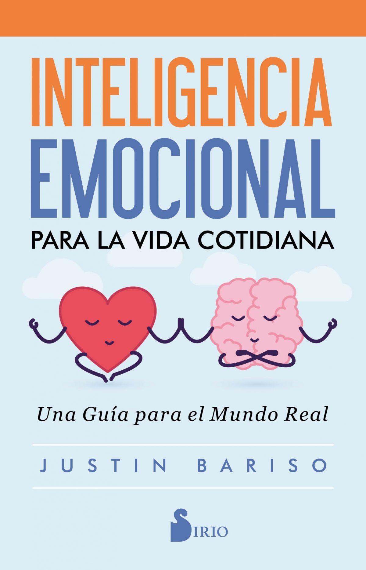 Inteligencia Emocional Para La Vida Cotidiana Una Guía Para El Mundo Real El A Libros De Inteligencia Emocional Inteligencia Emocional Pdf Libros De Autoayuda