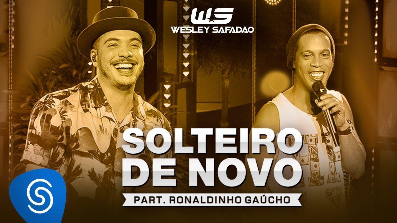 Pin De Beth Santana Em Wesley Safadao Solteira Novamente Dvd