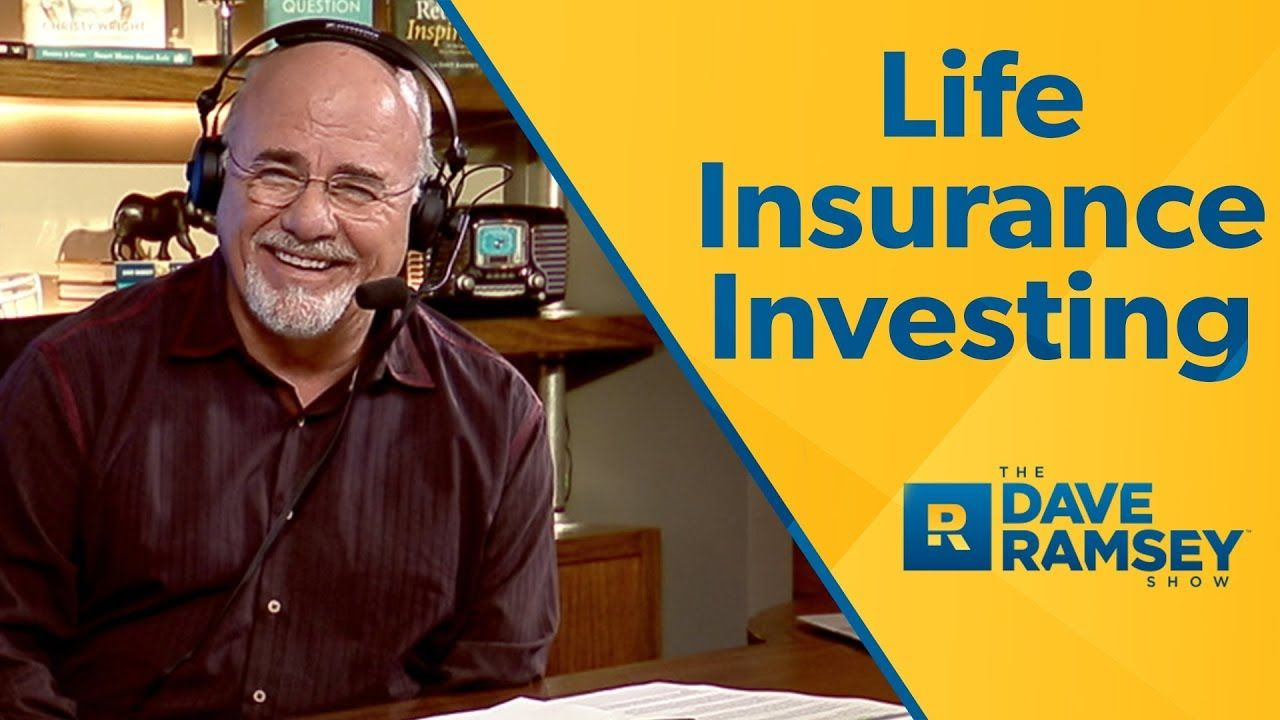 Life Insurance as an Investment - Dave Ramsey Rant | Life ...