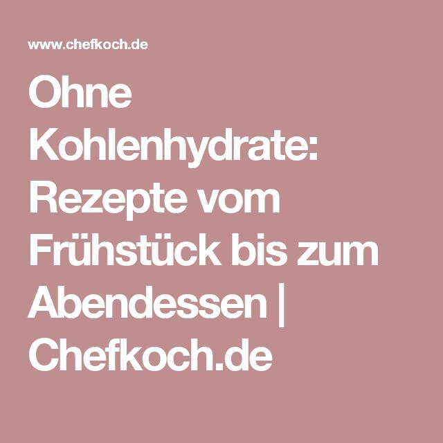 Ohne Kohlenhydrate: Rezepte vom Frühstück bis zum Abendessen   Chefkoch.de