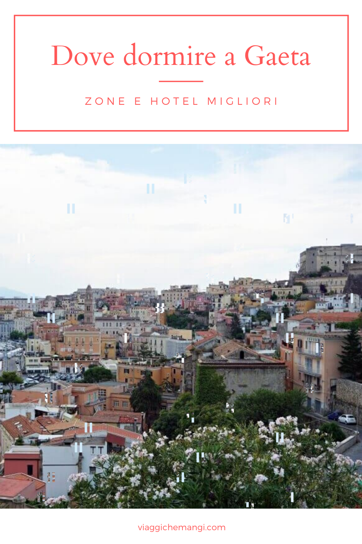 Dove dormire a Gaeta: le zone e gli hotel migliori nel ...