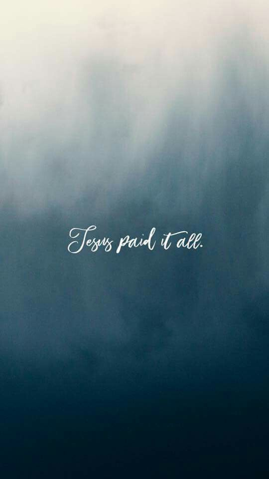 Jesus paid it all.