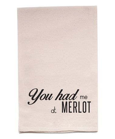 This 'You Had Me at Merlot' Kitchen Towel is perfect! #zulilyfinds