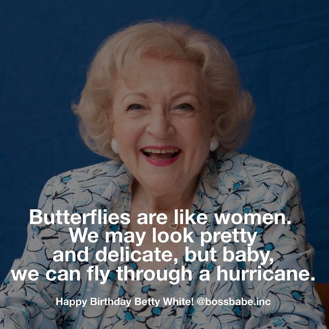 Happy Birthday BettyWhite an early BOSSBABE Strong