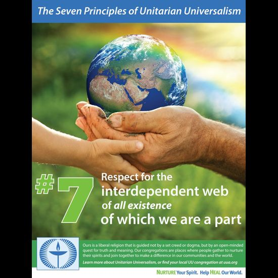 The 7th Principle: Respect for the Interdependent Web of Existence, of which we are a part
