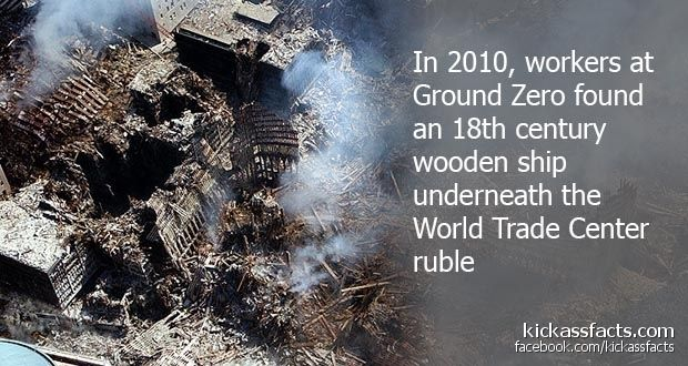 Most Interesting Facts >> In 2010 Workers At Ground Zero Found An 18th Century Wooden Ship