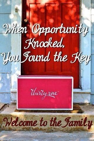 When Opportunity Knocked, You Found the Key!    Contact me about the opportunity Thirty-One has awaiting you and I will gladly...Welcome (You) to the Family!!