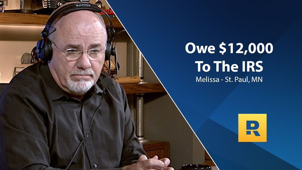 I Owe 12,000 To The IRS Dave ramsey, Life insurance