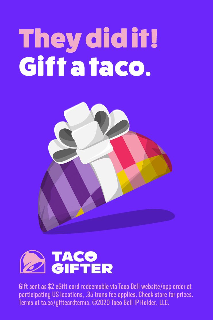 Gift A Taco With Taco Bell S Taco Gifter Sympathy Cards Handmade Girl Spa Party Egift Card