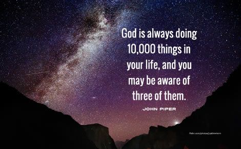 John Piper Quote God Is Always Doing 10 000 Things John Piper Quotes John Piper Rick Warren Quotes