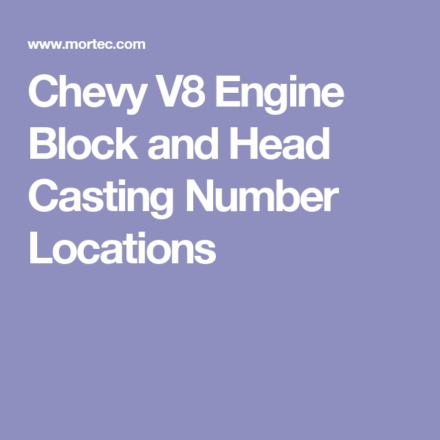 Chevy V8 Engine Block And Head Casting Number Locations Engine