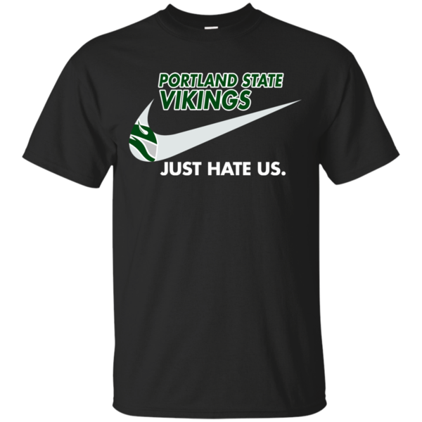 Portland State Vikings T shirts Just Hate Us Hoodies Sweatshirts