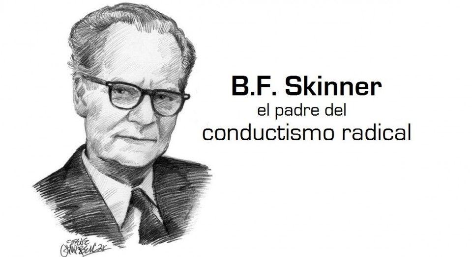 B F Skinner Vida Y Obra De Un Conductista Radical Teorias Del