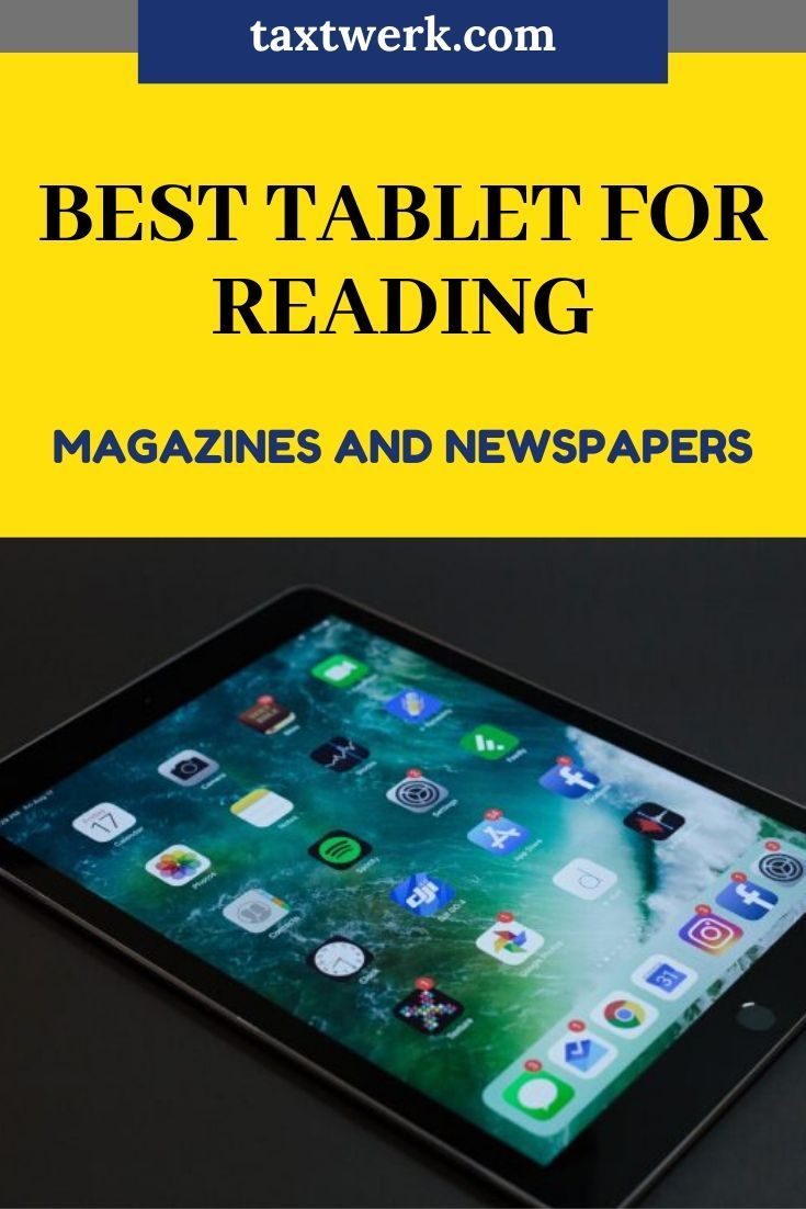 Best tablet for reading magazines and newspapers tax