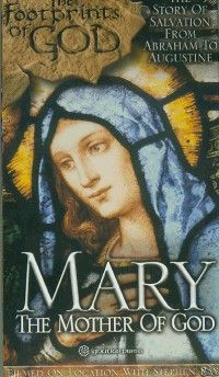 Mary The Mother Of God The Footprints Of God Series Our Lady