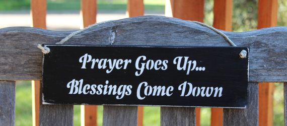 Prayer+goes+up+Blessings+come+down+wooden+sign+by+CraftedbyGale