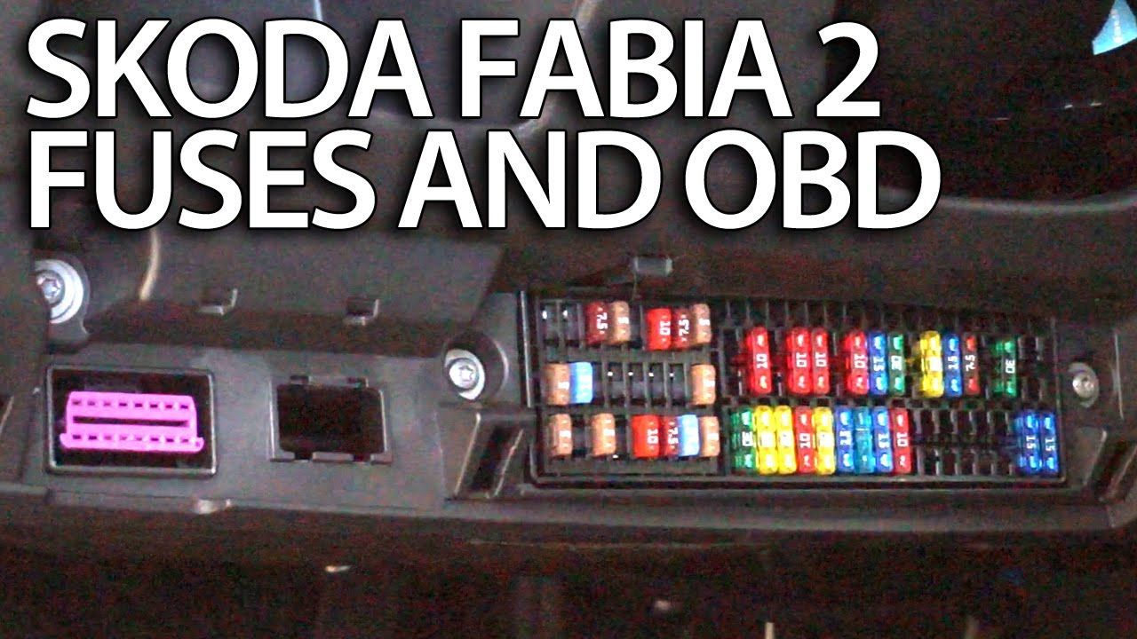 where are fuses and obd port in skoda fabia 2 engine and cabin fuse box  [ 1280 x 720 Pixel ]