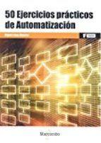 50 ejercicios practicos de automatizacion-miguel lopez ramirez-9788426724328