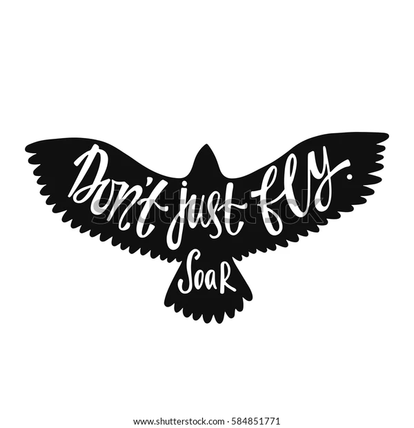 Dont Just Fly Soar Inspirational Quote Stock Vector (Royalty Free) 584851771