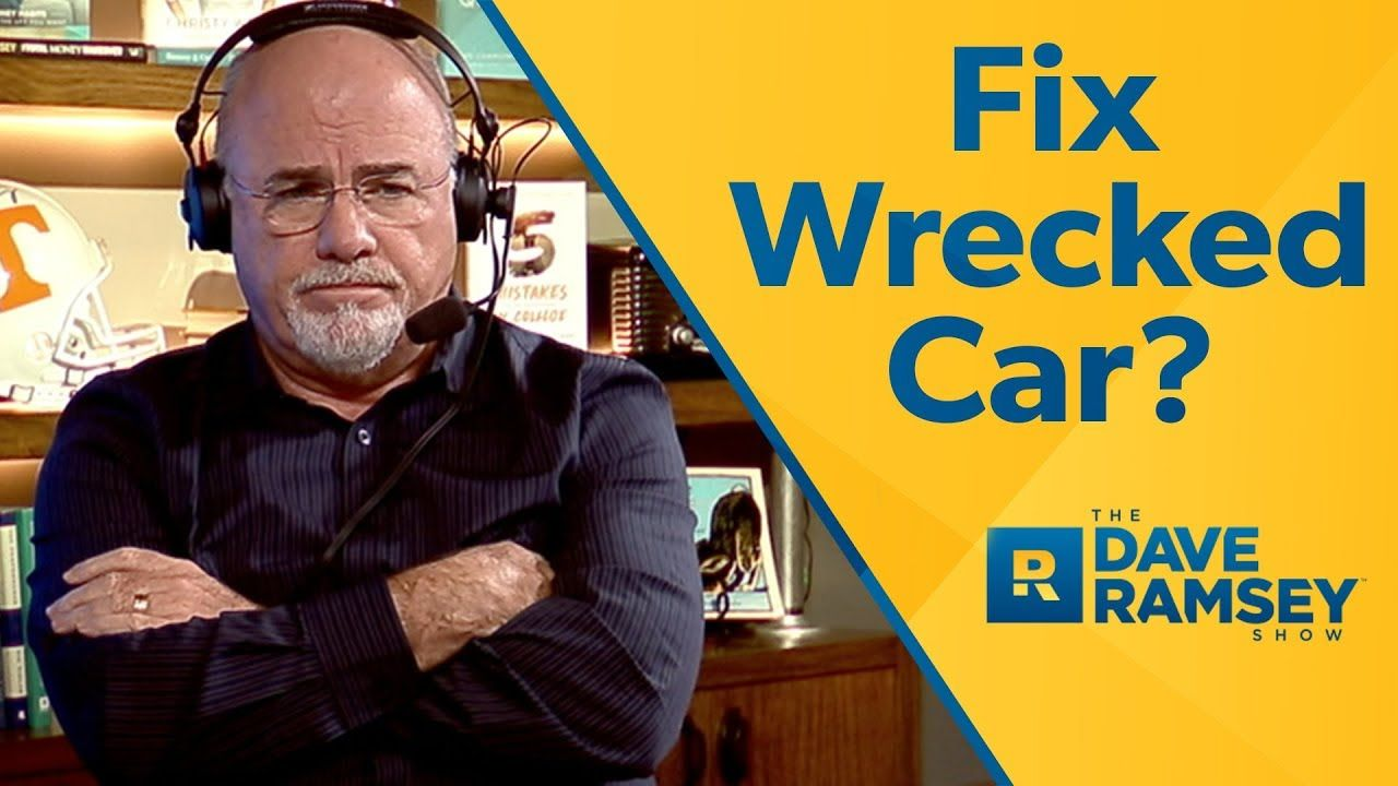 Should I Fix My Wrecked Car? Dave ramsey, Payday, Loan