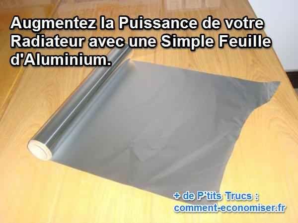 comment augmenter la puissance de son radiateur avec une feuille d 39 aluminium les puissances. Black Bedroom Furniture Sets. Home Design Ideas