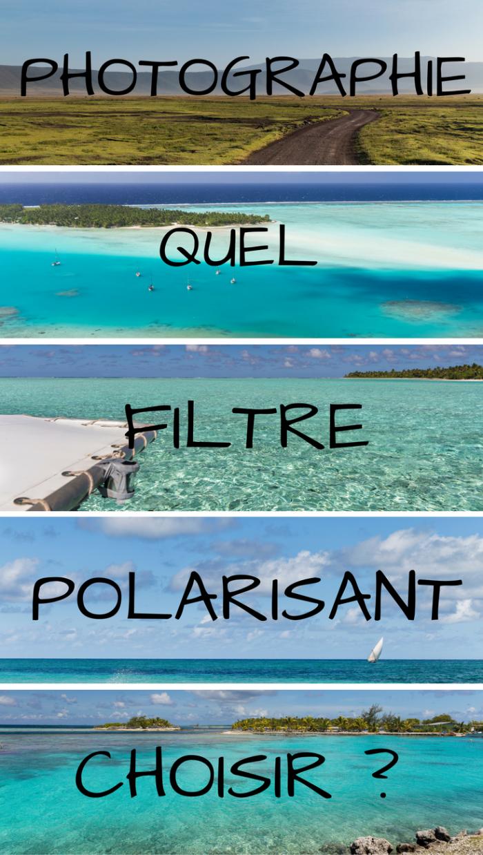 Comment choisir un filtre polarisant en 5 étapes Le