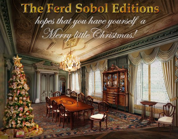 Have yourself a Merry Little Christmas! The Ferd Sobol Editions wishes miniaturists everywhere the brightest and happiest of holidays. Their dining room reflects the magical splendor of Christmas morning in 1/12th scale. For more from the Workshop Wizard, see the blog. Merry Christmas - Joyeux Noël - Feliz Navidad - God Jul - Buon Natale - Vrolijk Kerstfeest - Glædelig jul - Hyvää joulua - Feliz Natal.