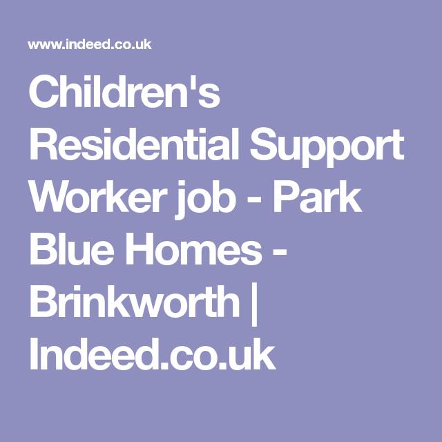 children s residential support worker job park blue homes