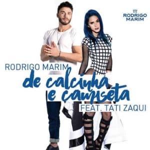 Letras de Musicas De Calcinha E Camiseta – Rodrigo Marim Part. Tati Zaqui,Hoje quero mesmo é relaxar,A gente pode se ver,A gente pode se amar