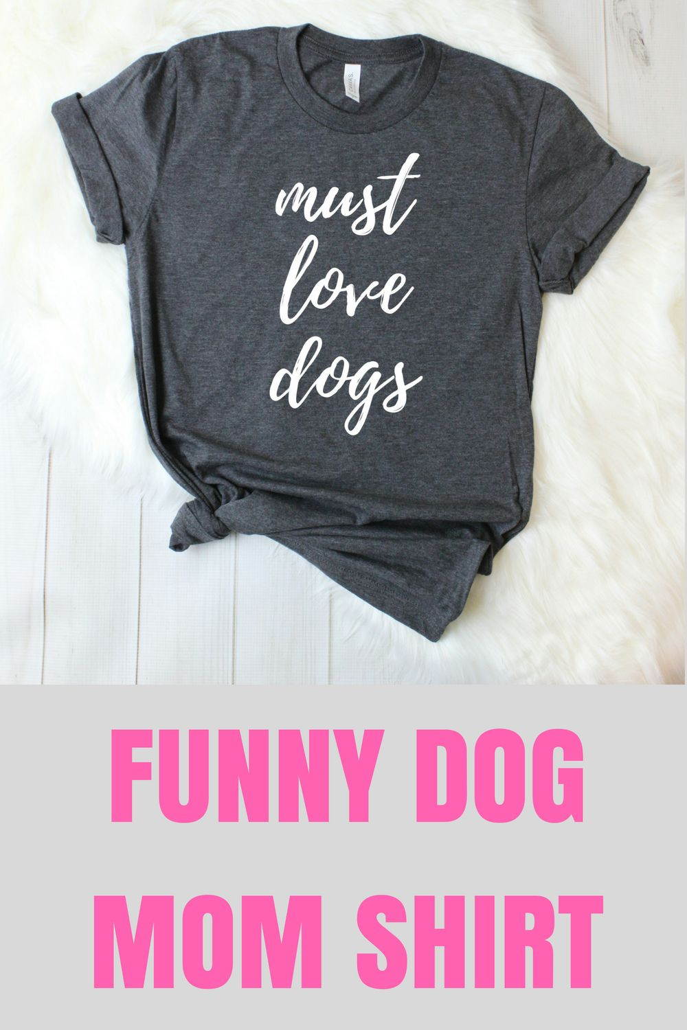 Cute Dog Mom Shirt Must Love Dogs T Shirt Gift Ideas For Dog