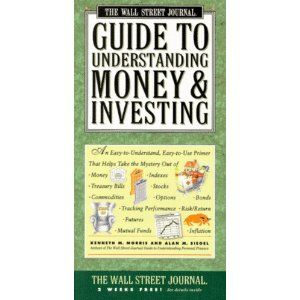 The Wall Street Journal Guide To Understanding Money And Investing Kenneth Morris Investing Wall Street Journal Understanding
