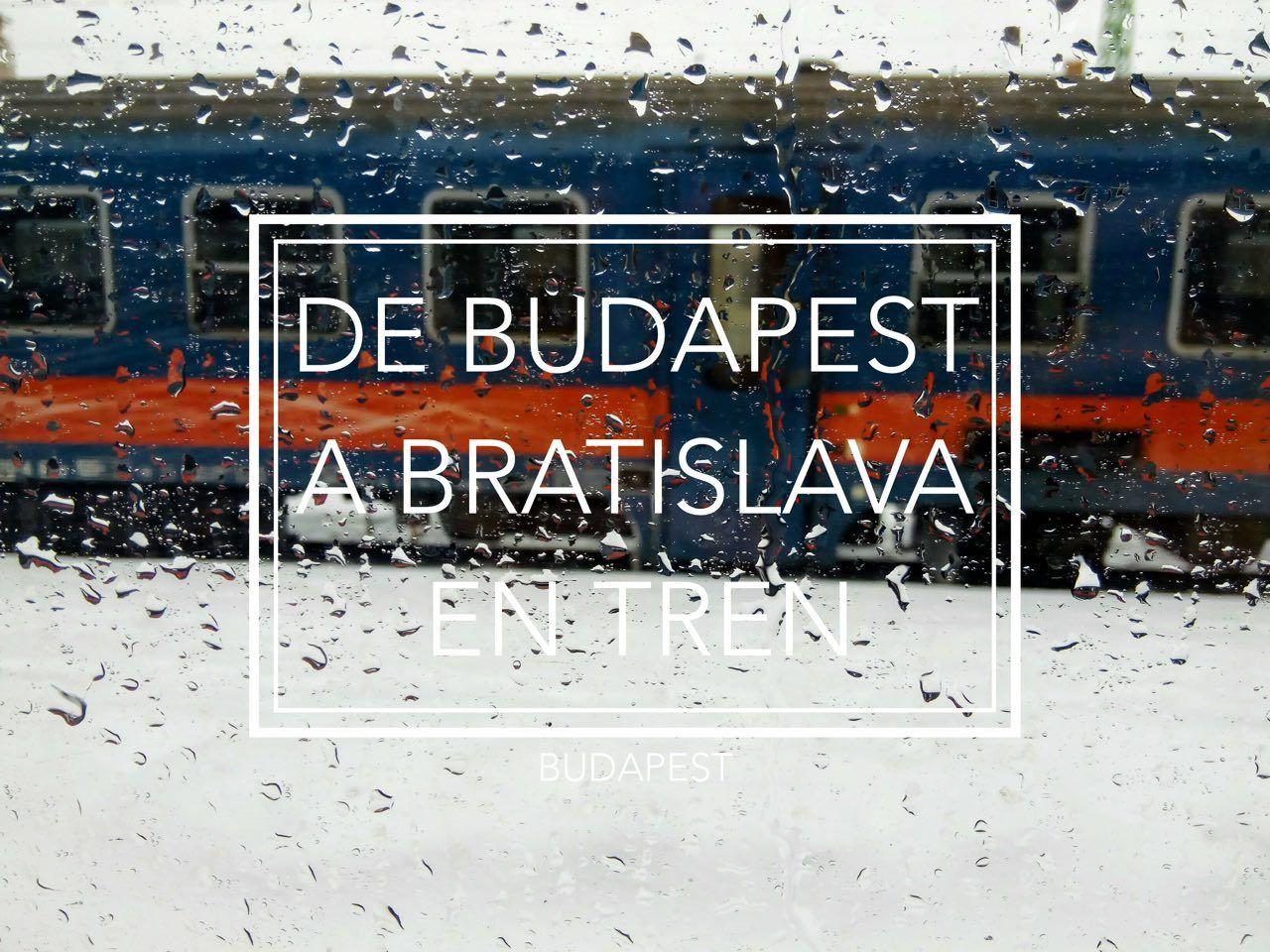 De Budapest A Bratislava En Tren Bratislava Budapest Viaje De Chicas