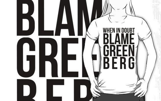 When In Doubt Blame Greenberg Black Text T Shirt By Sstilinski