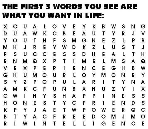The first 3 words you see are what you want in life