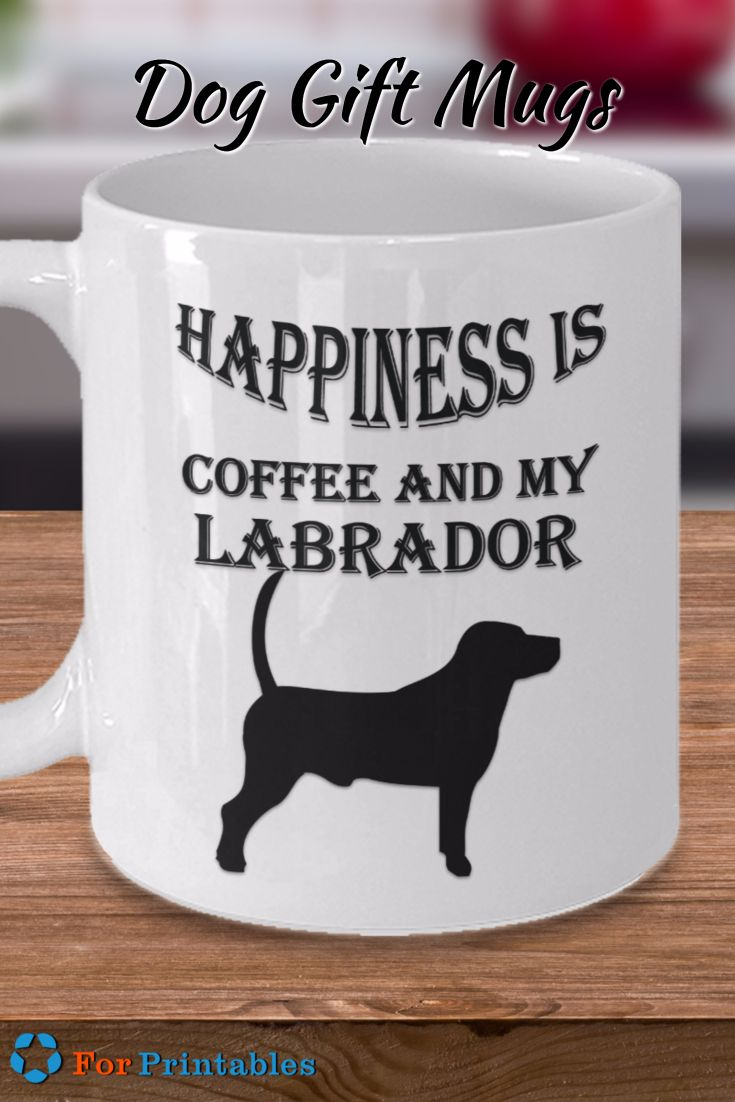 Happiness Is Coffee And My Lab Love Labrador Retriever Dogs They Are Fun Faithful And A Constant Companion Gifts In A Mug Dog Gifts Labrador Retriever Dog