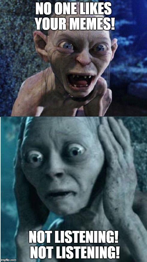 Funniest Meme Generator : Gollum smeagol meme generator imgflip folklore