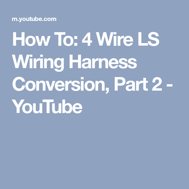 How To: 4 Wire LS Wiring Harness Conversion, Part 2 - YouTube | Cool Hot Engine Wire Harness on engine swap wiring harness, b18 swap harness, shorted engine harness, engine wire connectors, engine wire brush, engine wire frame, engine wire kit, engine suspension, bronco engine harness, engine muffler, engine harness pin, engine wiring harness replacement, engine wiring harness diagram, 6 0 liter engine harness, 89 civic lx engine harness, engine fan, 86 ford f-150 engine harness, engine wire tuck, engine manifold,
