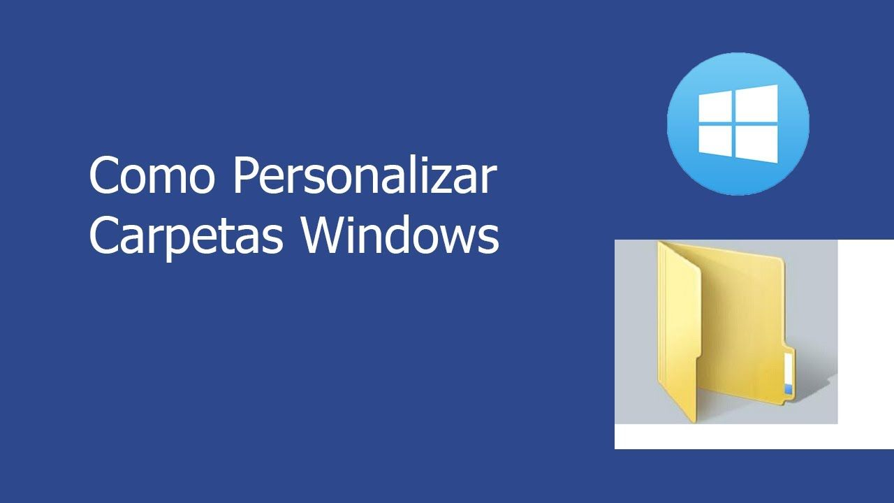 Como Personalizar Carpetas En Windows 10 Sin Usar Programas 2020 Carpeta Windows 10 Windows