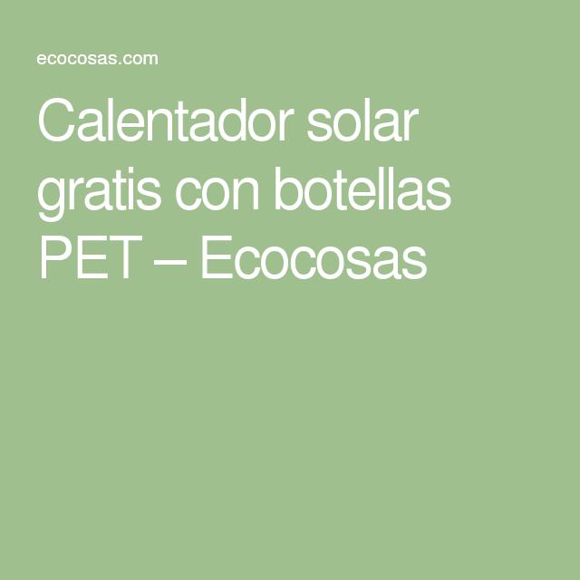 Calentador solar gratis con botellas PET – Ecocosas
