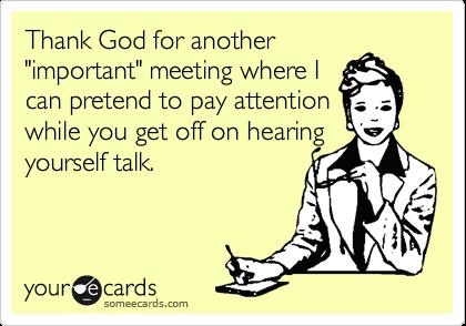 75814bc979366cafde7a67cc797f0227 - How To Get Out Of A Meeting At Work