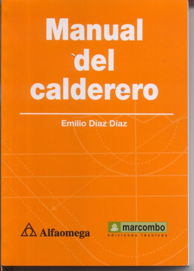 697 07 D53 2013 El Contenido De Este Manual Será útil A Todo Profesional Relacionado Con La Calderería Y Caldereria Fabricación De Metales Taller De Soldadura