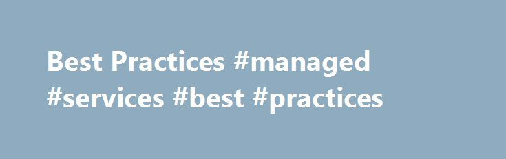 Best practices managed services best practices http best practices managed services best practices httpnetherlands sciox Choice Image