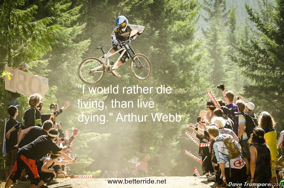 Get Out There And Live Your Life Ride Mountain Bikes Push