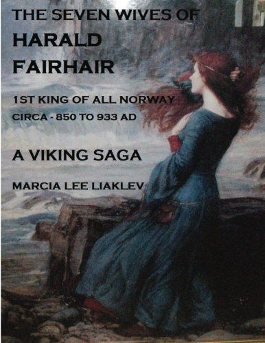 The Seven Wives Of Harald Fairhair 1st King All Norway