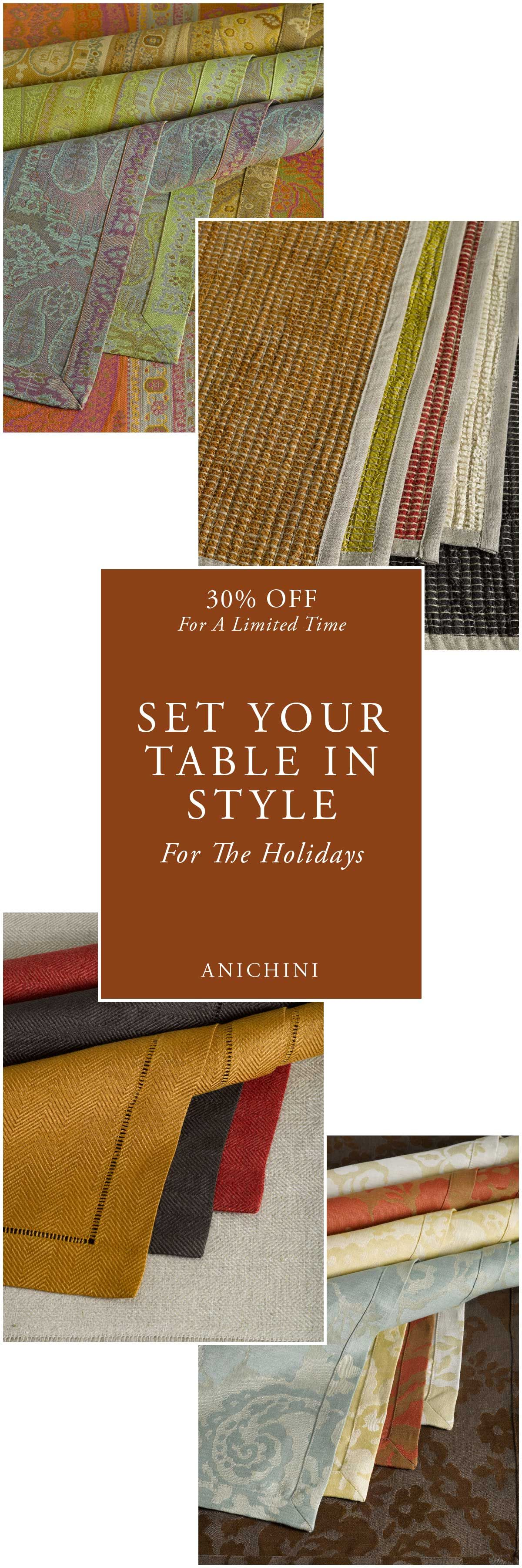 Set Your Holiday Table In Style With These Favorite Fall Table Linens For a limited time save 30% OFF all of our table linen collections. Our collection is comprised of the finest rustic linen, rich jacquard, and formal sateen table linens from around the world.