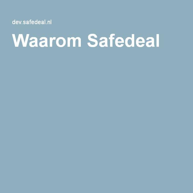 Waarom Safedeal