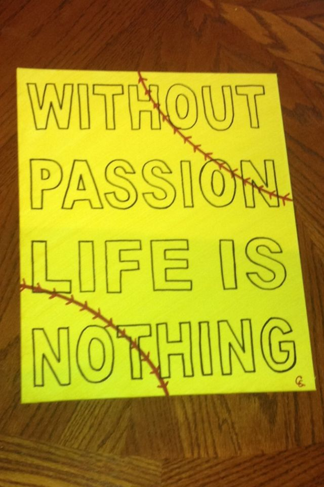 Without Passion Life Is Nothing Softball Canvas Painting